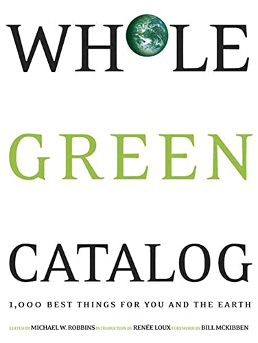 Whole Green Catalog: 1000 Best Things for