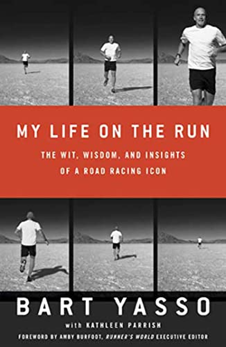 9781594869419: My Life on the Run: The Wit, Wisdom, and Insights of a Road Racing Icon