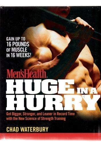 9781594869549: Men's Health Huge in a Hurry: Get Bigger, Stronger, and Leaner in Record Time with the New Science of Strength Training
