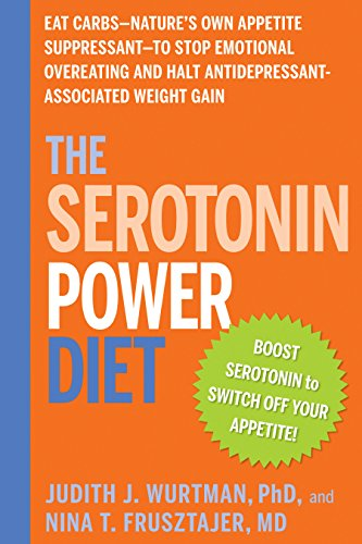 9781594869723: The Serotonin Power Diet: Eat Carbs--Nature's Own Appetite Suppressant--to Stop Emotional Overeating and Halt Antidepressant-Associated Weight Gain