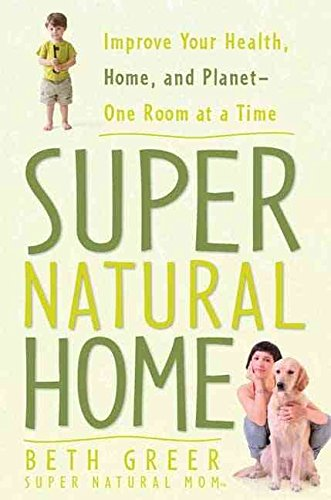 9781594869815: Super Natural Home: Improve Your Health, Home, and Planet--one Room at a Time