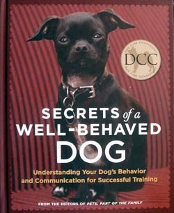 Secrets of a Well Behaved Dog (159486988X) by Rodale