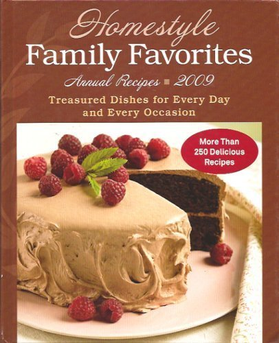 Homestyle Family Favorites - Annual Recipes 2009 by Rodale (2009) Hardcover (1594869979) by Rodale