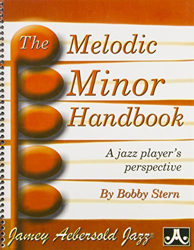 The Melodic Minor Handbook: A Jazz Player's: Stern, Bobby