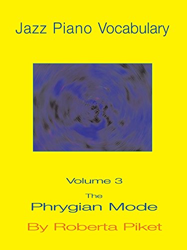 9781594899546: Jazz Piano Vocabulary: The Phrygian Mode (Volume 3)