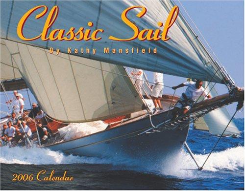 9781594900198: Classic Sail 2006 Calendar