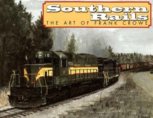 9781594902024: Southern Rails 2007 Calendar: The Art of Frank Crowe