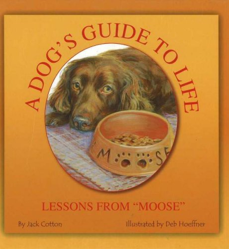 9781594902345: A Dog's Guide to Life: Lessons from
