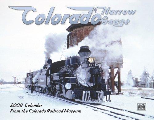Colorado Narrow Gauge 2008 Calendar: Colorado Railroad Museum