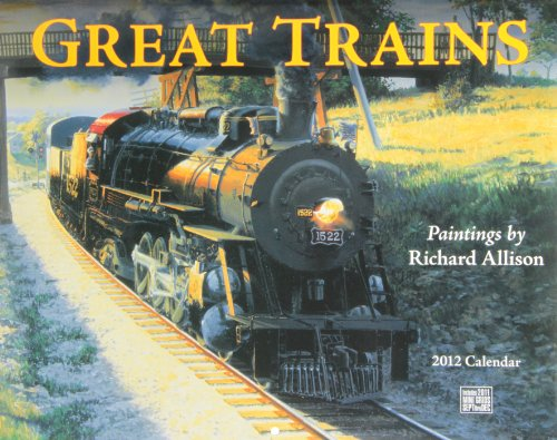 9781594907272: Great Trains 2012 Calendar