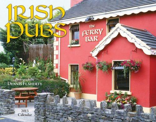 Irish Pubs 2013 Calendar: Flaherty, Dennis