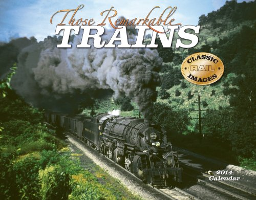 9781594909450: 2014 Those Remarkable Trains