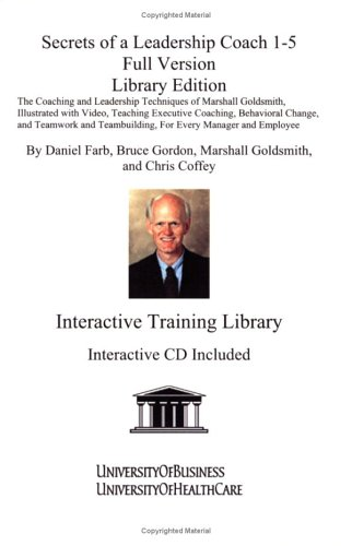 9781594910289: Secrets of a Leadership Coach Library Edition: The Coaching and Leadership Techniques of Marshall Goldsmith, Illustrated with Video, Teaching Teambuilding, For Every Manager and Employee