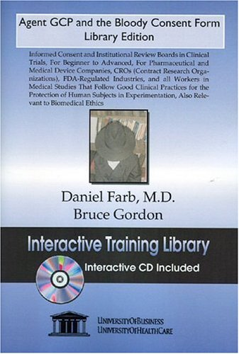 9781594910326: Agent GCP and the Bloody Consent Form Library Edition: Informed Consent and Institutional Review Boards in Clinical Trials, for Beginner to Advanced, ... Also Relevant to Biomedical Ethics
