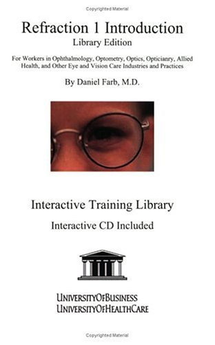 9781594910944: Refraction 1 Introduction Library Edition: For Workers in Ophthalmology, Optometry, Optics, Opticianry, Allied Health, and Other Eye and Vision Care Industries and Practices