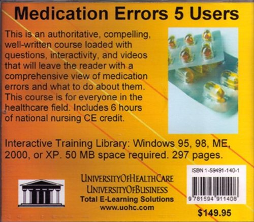 9781594911408: Medication Errors 5 Users: A Thorough Presentation of the Current Crisis and What to Do About It for Doctors, Nurses, Healthcare Administrators, ... Lawyers, and Public Health Officials