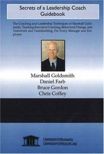 Secrets of a Leadership Coach Guidebook: Marshall Goldsmith