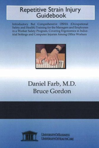 Repetitive Strain Injury Guidebook: Introductory But Comprehensive: Farb, Daniel, Gordon,