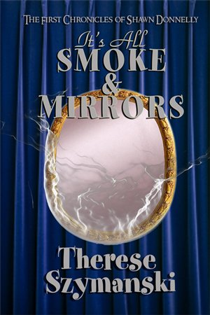 9781594931178: It's All Smoke & Mirrors (Chronicles of Shawn Donnelly)