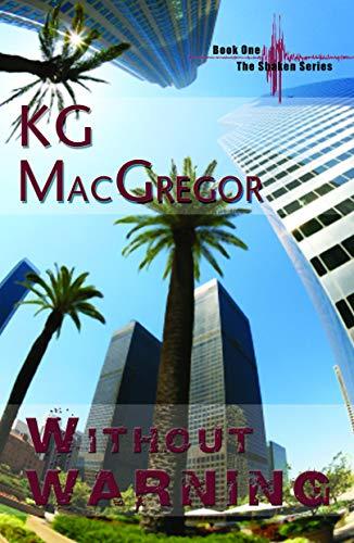 Without Warning (Shaken, Book 1) (Bk. 1): KG MacGregor