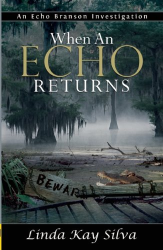 When an Echo Returns (Echo Branson Investigation) (1594932255) by Silva, Linda Kay