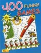 400 Funny Games for Smart Kids: Adriana Badescu & Gina Ivasuc