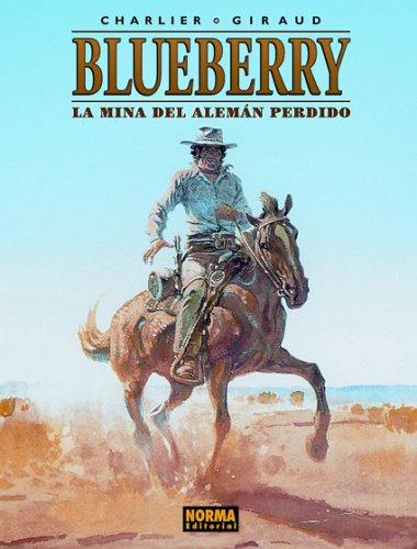 9781594970818: Blueberry: la mina del Aleman perdido / The Mine of the Lost German