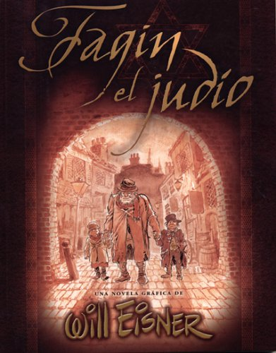 Fagin El Judío / Fagin The Jew (Spanish Edition) (1594970904) by Will Eisner