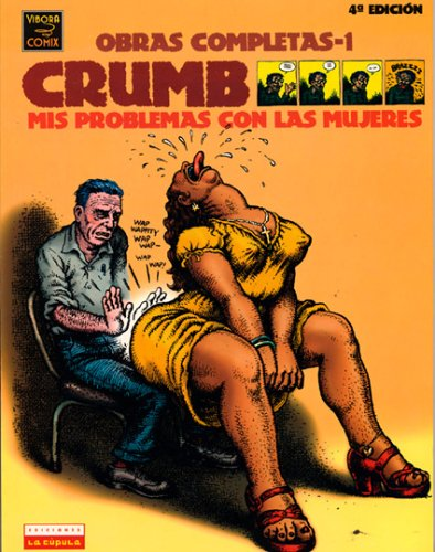 9781594971099: Crumb Obras Completas / Crumb Complete Comic: Mis Problemas Con Las Mujeres / My Problems With Women: 1