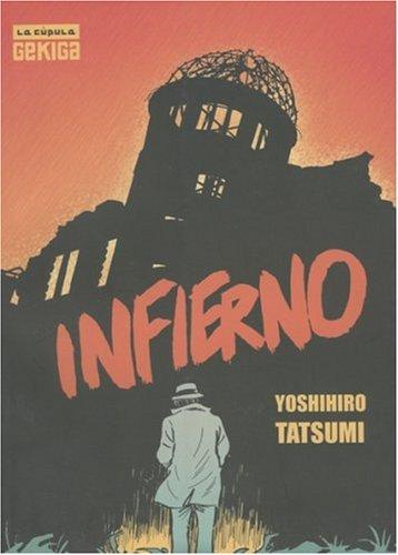 Infierno: Hell (Spanish Edition) (1594971269) by Tatsumi, Yosihiro; Tatsumi, Yoshihiro