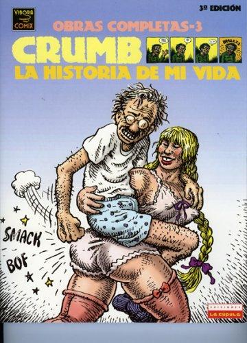 9781594971334: La Historia de Mi Vida / Crumb Complete Comics (Spanish Edition)
