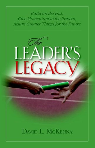 9781594980077: The Leader's Legacy