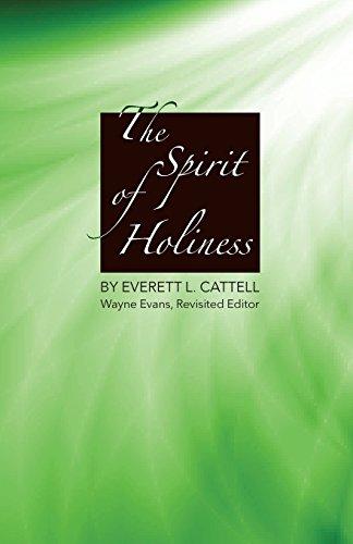 The Spirit of Holiness: Everett L. Cattell