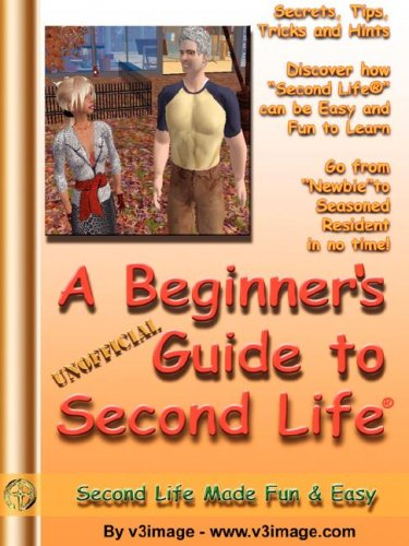 A Beginner's Guide to Second Life version: v3image