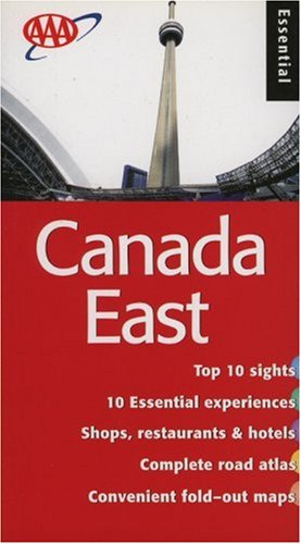 9781595080424: AAA Essential Guide: Canada East (AAA Essential Guides)