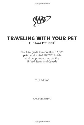 Traveling with Your Pet: The AAA Petbook: AAA Publishing