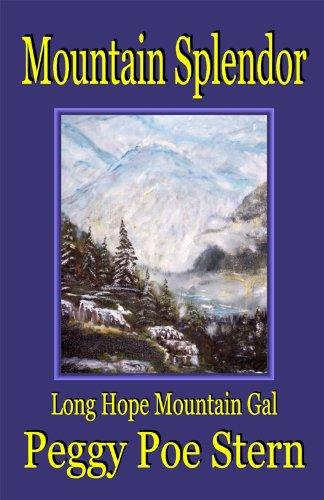 Mountain Splendor: Long Hope Mountain Gal: Peggy Poe Stern