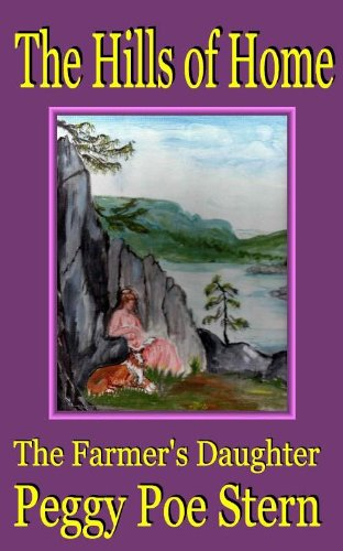 The Hills of Home: The Farmer's Daughter: Peggy Poe Stern