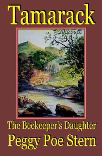 9781595130549: Tamarack: The Beekeeper's Daughter