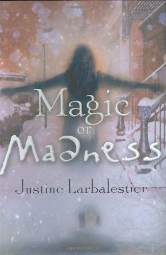 Magic or Madness ****SIGNED X 2****: Justine Larbalestier