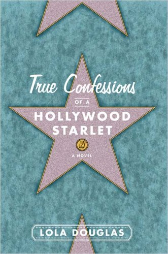 9781595140357: True Confessions of a Hollywood Starlet