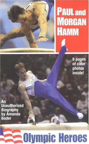 Paul and Morgan Hamm: Olympic Heroes: Amanda Bader
