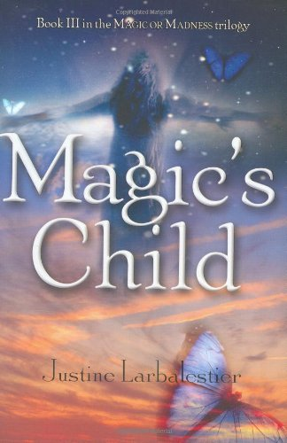 Magic's Child (Magic Or Madness) (1595140646) by Larbalestier, Justine
