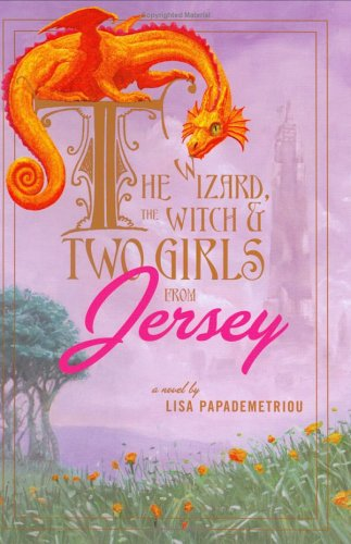9781595140746: The Wizard, the Witch, and Two Girls from Jersey