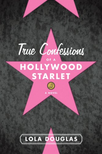 9781595140937: True Confessions of a Hollywood Starlet