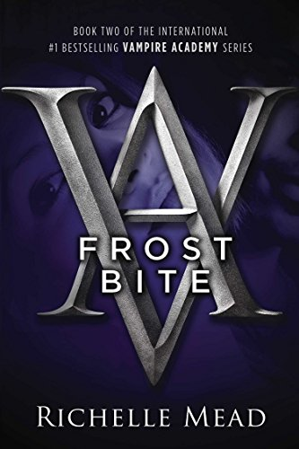 Frostbite: A Vampire Academy Novel **Signed**: Mead, Richelle