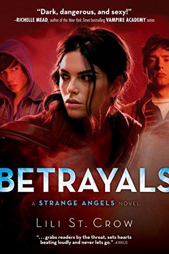 Betrayals (Strange Angels, Book 2): St. Crow, Lili