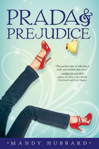 Prada and Prejudice 9781595142603 To impress the popular girls on a high school trip to London, klutzy Callie buys real Prada heels. But trying them on, she trips?conks h