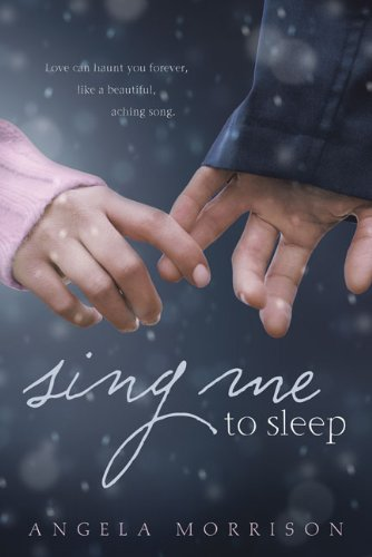 Sing Me to Sleep: Morrison, Angela