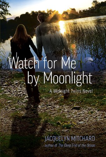 Watch for Me by Moonlight: A Midnight: Mitchard, Jacquelyn